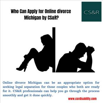Who Can Apply for Online divorce Michigan by CS&R?  by csrdisability
