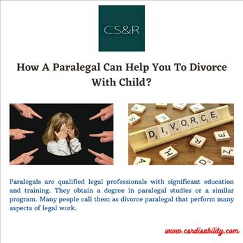 How a Paralegal can help you to Divorce with Child? by csrdisability
