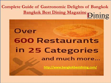 Complete Guide of Gastronomic Delights of Bangkok Bangkok Best Dining Magazine by bangkokbestdining