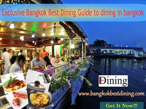 Exclusive Bangkok Best Dining Guide to dining in bangkok by bangkokbestdining