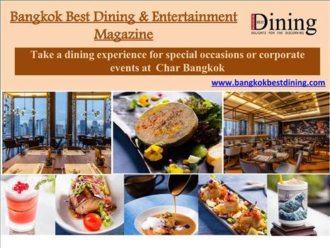 Take a dining experience for special occasions or corporate events at  Char Bangkok by bangkokbestdining