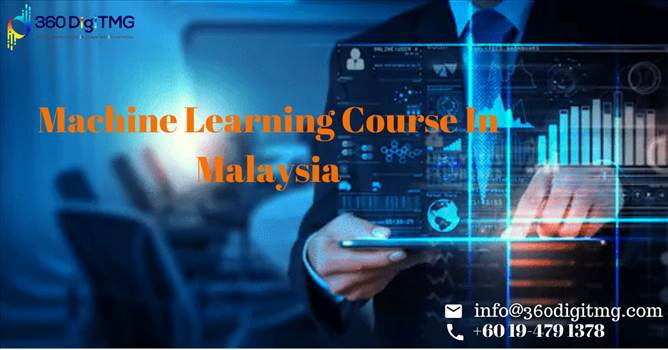 machine learning course in malaysia.png by 360digitmg02