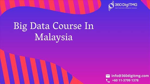big data course in malaysia.jpg by 360digitmg02