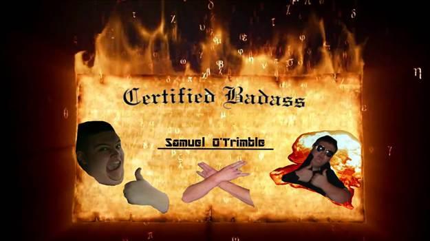 Certified Badass by xxXMemeLord420Xxx