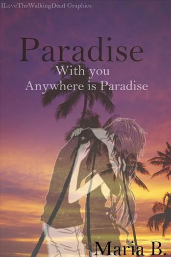 ParadiseCoverFinal.jpg by ILoveTheWalkingDead