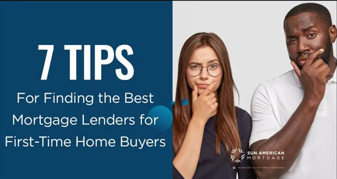 Seven Tips for Finding the Best Mortgage Lenders for First-Time Buyers.jpg by SunAmerican