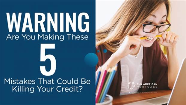 Warning! Are You Making These Mistakes That Could Be Killing Your Credit.jpg by SunAmerican