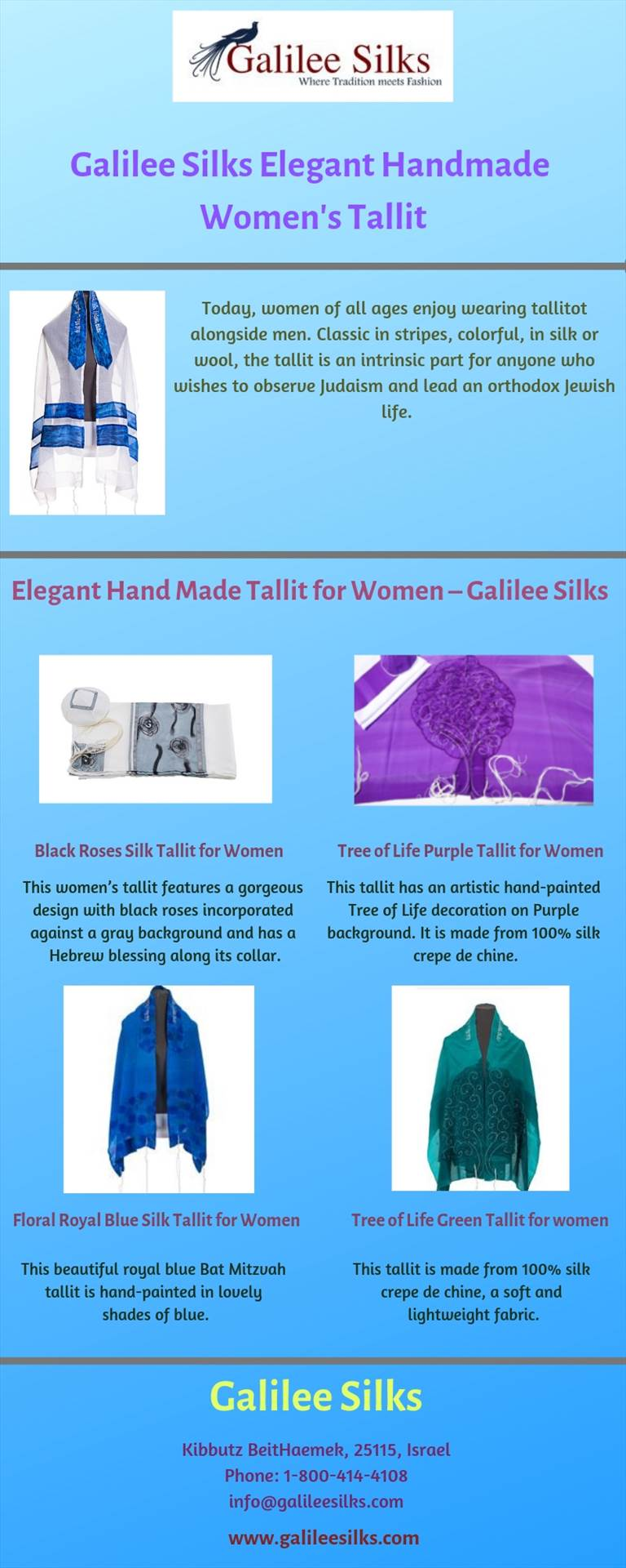 Galilee Silks Elegant Handmade Women's Tallit.jpg With trending fashion and market demands, Galilee Silks brings the world's best women's tallit in the market. Our 100% authentic silk prayer shawls with its unique designs and patterns can make you stand out of the crowd. For more details, visit this link by amramrafi