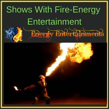 Shows With Fire-Energy Entertainment.png by energyentertainment