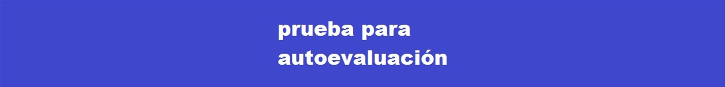 prueba para autoevaluación.jpg by andreaespinoza