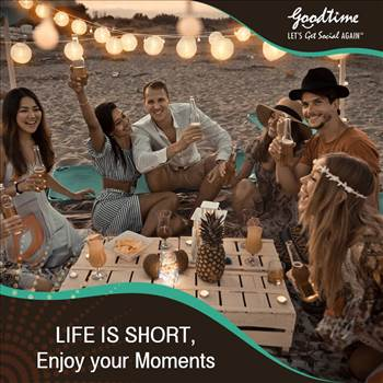 Life is short, Enjoy your moments  by GoodTime