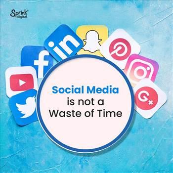 Social Media is not a waste of time.jpg by digitalsprink