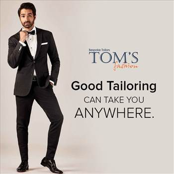 Tom's Fashion - Good Tailoring can take you anywhere.jpg by Toms Fashion