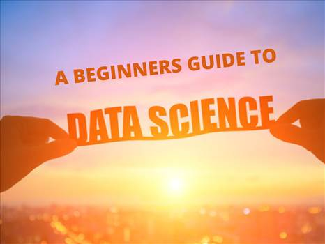 A BEGINNERS GUIDE TO DATA SCIENCE (2).png by subbu