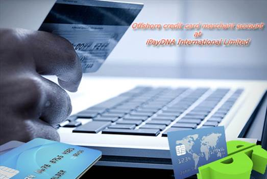 Offshore credit card merchant account.jpg by ipaydna1