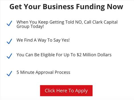 get your business funding now.png by Clark Capital