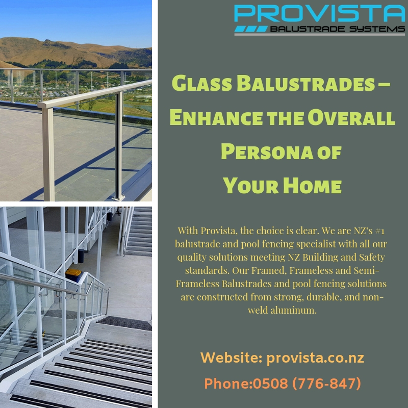 Glass Balustrades – Enhance the Overall Persona of Your Home  Are you looking for a material that can be used for enclosing terraces and provide a graceful look to your living space?  For more details, visit: https://bit.ly/2Vk4nXD by Provista