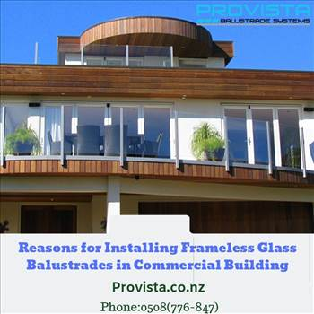 Reasons for Installing Frameless Glass Balustrades in Commercial Building by Provista