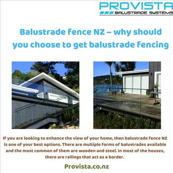 Balustrade fence NZ – why should you choose to get balustrade fencing by Provista