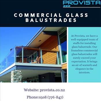 Commercial glass balustrades - Framed, frameless and also semi frameless commercial glass balustrades can be easily bought from provista. For more details, visit: https://provista.co.nz/frameless-glass-balustrade/