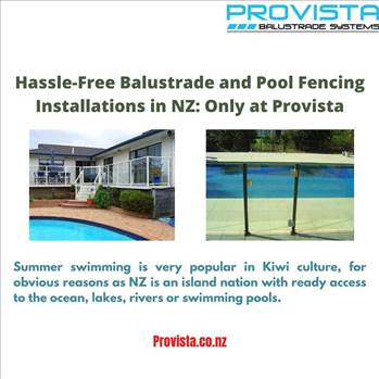 Hassle-Free Balustrade and Pool Fencing Installations in NZ: Only at Provista by Provista