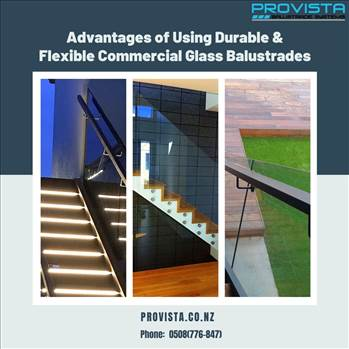 Advantages of Using Durable & Flexible Commercial Glass Balustrades by Provista
