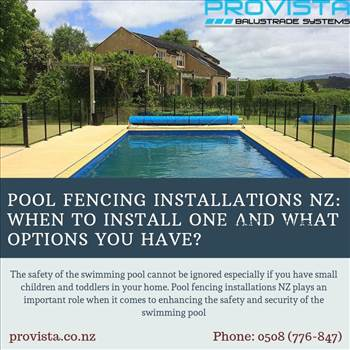 Pool Fencing Installations NZ: When to Install One and What Options You Have?   by Provista