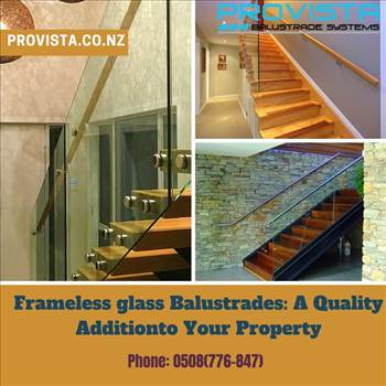 Frameless glass Balustrades: A Quality Addition to Your Property - The major advantages of installing glass balustrades (glass) at home/offices are discussed here. Also, know about the offerings of Provista Balustrade Systems here. For more details, visit: https://provista.co.nz/frameless-glass-balustrade/\r\n