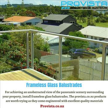 Frameless glass balustrades - For achieving an unobstructed view of the panoramic scenery surrounding your property, install frameless glass balustrades.  For more details, visit: https://provista.co.nz/frameless-glass-balustrade/