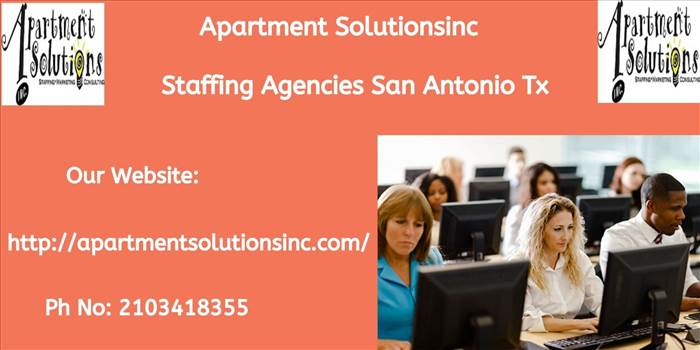 Staffing Agencies San Antonio Tx by Apartment Solutionsinc.jpg by apartmentsolutionsinc