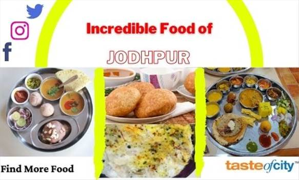 Incredible food of Jodhpur.jpg by tasteofcity