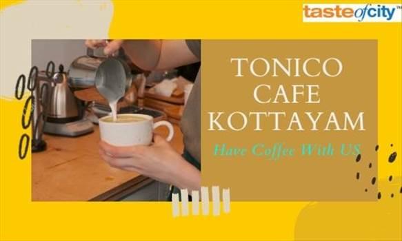 tonico cafe kottayam.jpg -