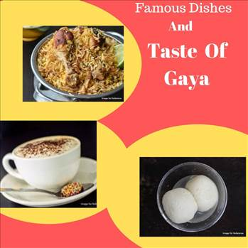 Famous foods of Gaya by tasteofcity