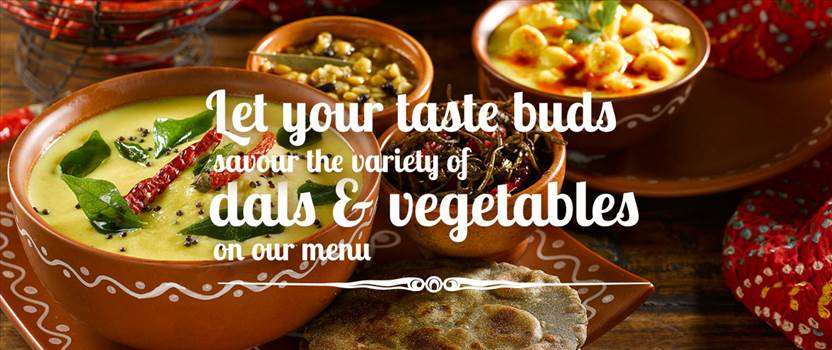 Let your tastebuds savour the varity of dals & vegetables on our menu by bhojantree