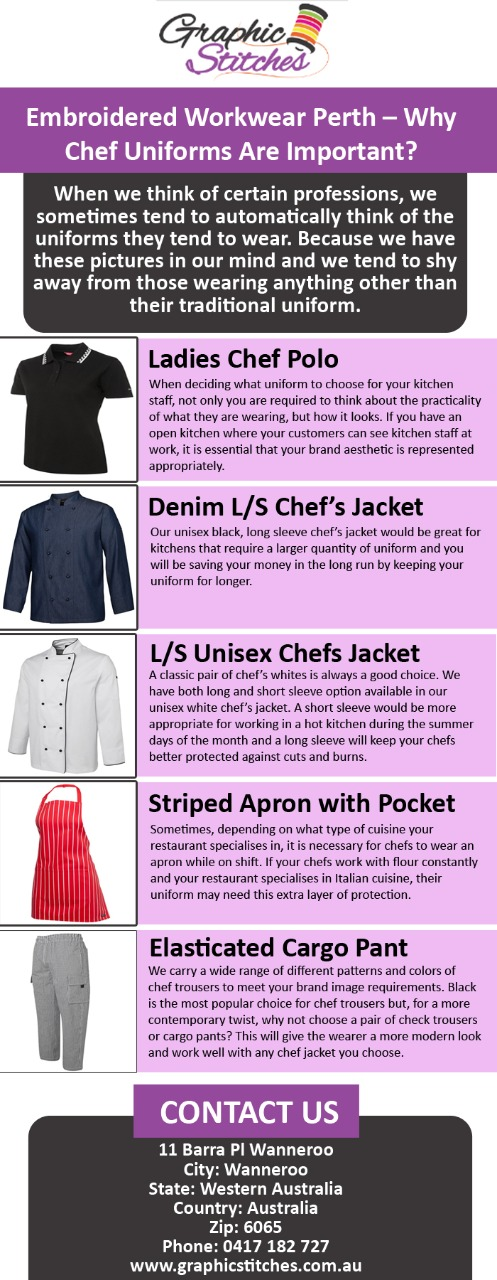 Embroidered Workwear Perth– Why Chef Uniforms Are Important.jpg For more details visit: https://articlescad.com/article/show/168021 by Graphicstitches