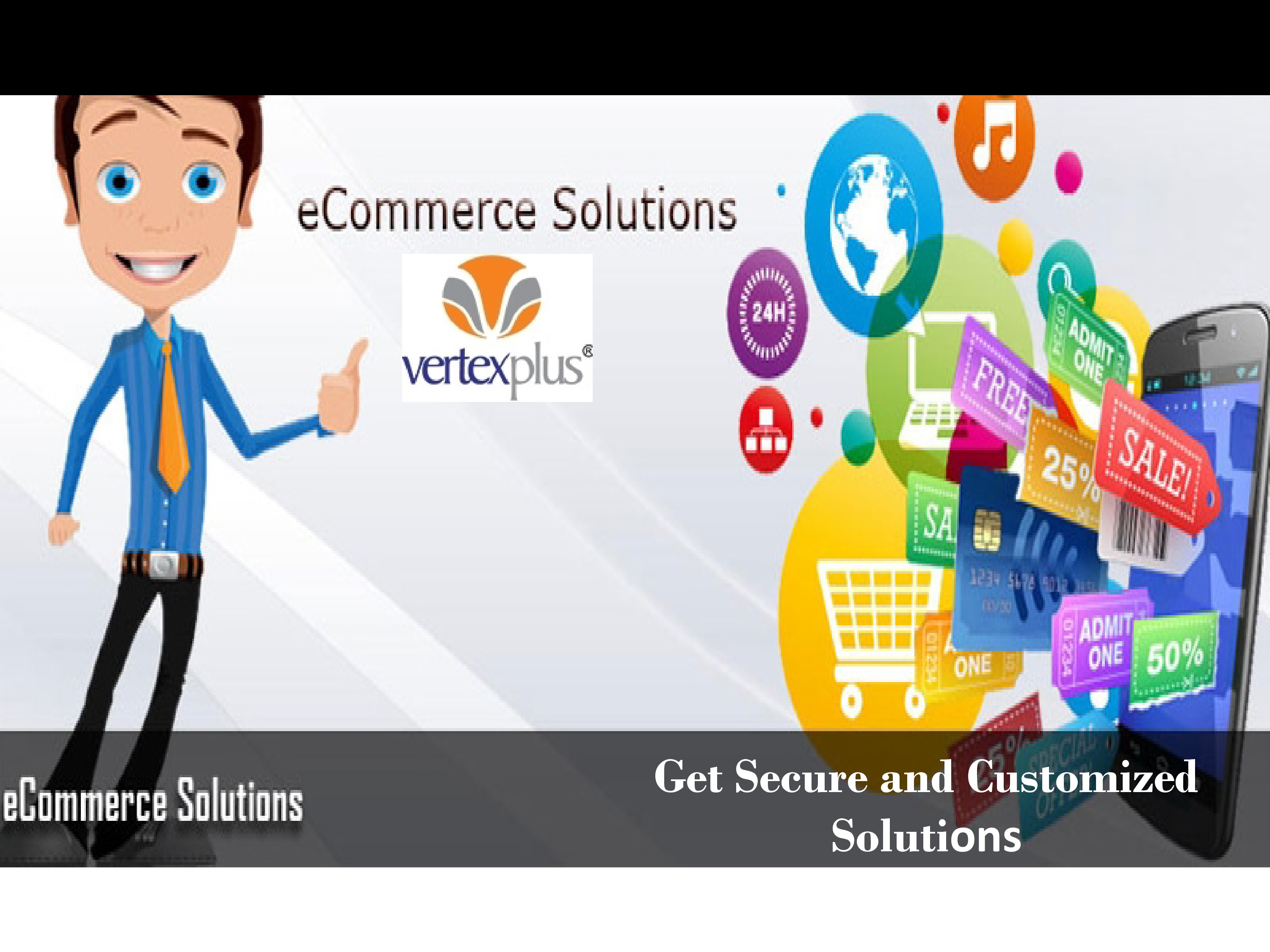 eCommerce Solutions.jpg To know more details eCommerce Development Services, visit http://www.vertexplus.com/e-commerce-solutions.  by vertexplus