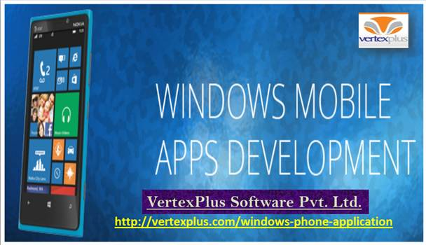 Best Windows Phone Application Development solutions with VertexPlus Software by vertexplus