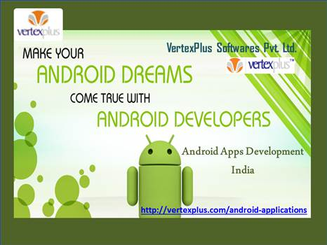 Build android apps development for your business through Vertexplus by vertexplus