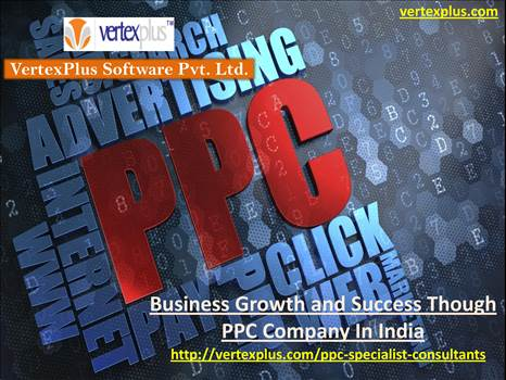 Business Growth and Success Though PPC Company In India by vertexplus