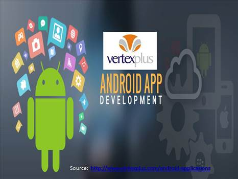 Android application development at VertexPlus - VertexPlus serves you excellent android application services.We are expert in mobile application development and can create customize android application for your online business. Our well trained professionals always create a result-oriented android app